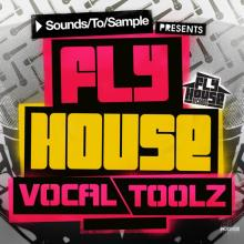 Sounds To Sample Presents Fly House Vocal Toolz MULTiFORMAT [ 1 CD]